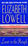 Elizabeth Lowell: Lover in the Rough