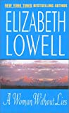 Elizabeth Lowell: Woman Without Lies a