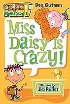 My Weird School #1: Miss Daisy Is Crazy! by…