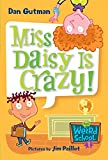 Gutman, Dan: My Weird School #1: Miss Daisy Is Crazy!