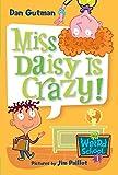 Gutman, Dan: My Weird School #1: Miss Daisy Is Crazy!