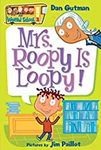 Mrs. Roopy Is Loopy! by Dan Gutman