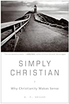 Simply Christian: Why Christianity Makes…