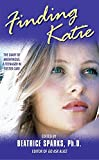 Sparks, Beatrice: Finding Katie: The Diary of Anonymous, A Teenager in Foster Care