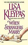 Kleypas, Lisa: When Strangers Marry