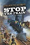 McCaughrean, Geraldine: Stop the Train!
