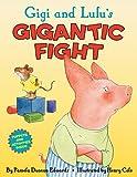 Edwards, Pamela Duncan: Gigi and Lulu's Gigantic Fight