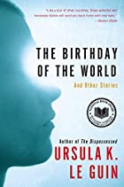 The Birthday of the World and Other Stories…