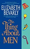 Bevarly, Elizabeth: The Thing About Men