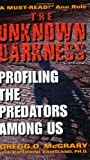 Ramsland, Katherine: The Unknown Darkness: Profiling the Predators Among Us