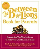 Rath, Linda K.: The Between the Lions (R) Book for Parents: Everything You Need to Know to Help Your Child Learn to Read