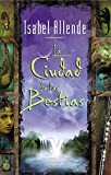 Allende, Isabel: La Ciudad De Las Bestias / City of the Beasts