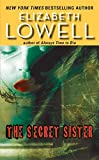 Lowell, Elizabeth: The Secret Sister