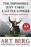 Art Berg: The Impossible Just Takes a Little Longer: Living with Purpose and Passion