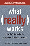 Joyce, William: What Really Works: The 4+2 Formula for Sustained Business Success