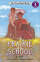 Prairie School (I Can Read Book 4) by Avi