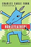 Funk, Charles Earle: Horsefeathers: And Other Curious Words