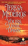 Teresa Medeiros: Yours Until Dawn