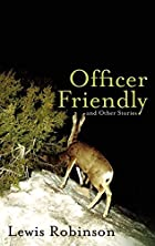 Officer Friendly and Other Stories by Lewis&hellip;