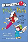 Bottner, Barbara: Pish And Posh Wish for Fairy Wings