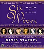 Starkey, David: Six Wives CD
