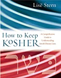 Stern, Lise: How to Keep Kosher: A Comprehensive Guide to Understanding Jewish Dietary Laws
