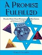 A Promise Fulfilled: Theodor Herzl, Chaim…