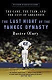 Olney, Buster: The Last Night Of The Yankee Dynasty: The Game, The Team, And The Cost Of Greatness