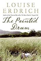 The Painted Drum: A Novel by Louise Erdrich