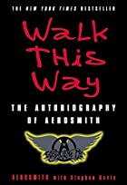 Walk This Way: The Autobiography of…