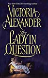 Alexander, Victoria: The Lady in Question