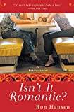 Hansen, Ron: Isn't It Romantic?: An Entertainment