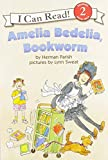 Parish, Herman: Amelia Bedelia, Bookworm (I Can Read Book 2)