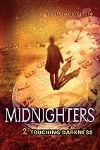 Midnighters #2: Touching Darkness…
