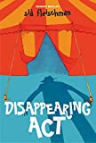 Fleischman, Sid: Disappearing Act