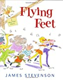 Stevenson, James: Flying Feet: A Mud Flat Story