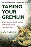 Carson, Richard D.: Taming Your Gremlin: A Surprisingly Simple Method for Getting Out of Your Own Way