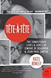 Rowley, Hazel: Tete-a-tete: The Tumultuous Lives and Loves of Simone De Beauvoir and John-paul Sartre