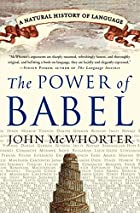 The Power of Babel: A Natural History of…