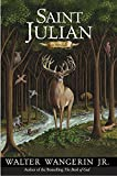 Walter Wangerin Jr.: Saint Julian: A Novel