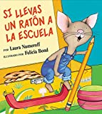 Mlawer, Teresa: Si Llevas UN Raton a LA Escuela/If You Take a Mouse to School