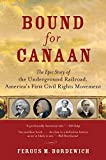 Bordewich, Fergus: Bound for Canaan: The Epic Story of the Underground Railroad, Americas&#39;s First Civil Rights Movement