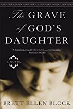 The Grave of God's Daughter: A Novel by…