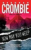 Crombie, Deborah: Now May You Weep
