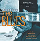 Peter Guralnick: Martin Scorsese Presents The Blues: A Musical Journey