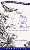 Fleischman, Paul: Joyful Noise and I Am Phoenix