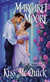 Moore, Margaret: Kiss Me Quick (Kiss Me Series, Book 1)