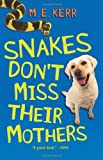 Kerr, M. E.: Snakes Don't Miss Their Mothers