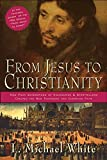 White, L. Michael: From Jesus to Christianity