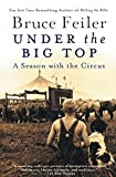 Feiler, Bruce: Under the Big Top: A Season with the Circus